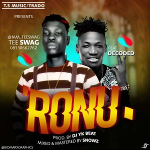 Music] Tee Swag Ft  Decoded_Ronu (Prod by Dj Yk beat